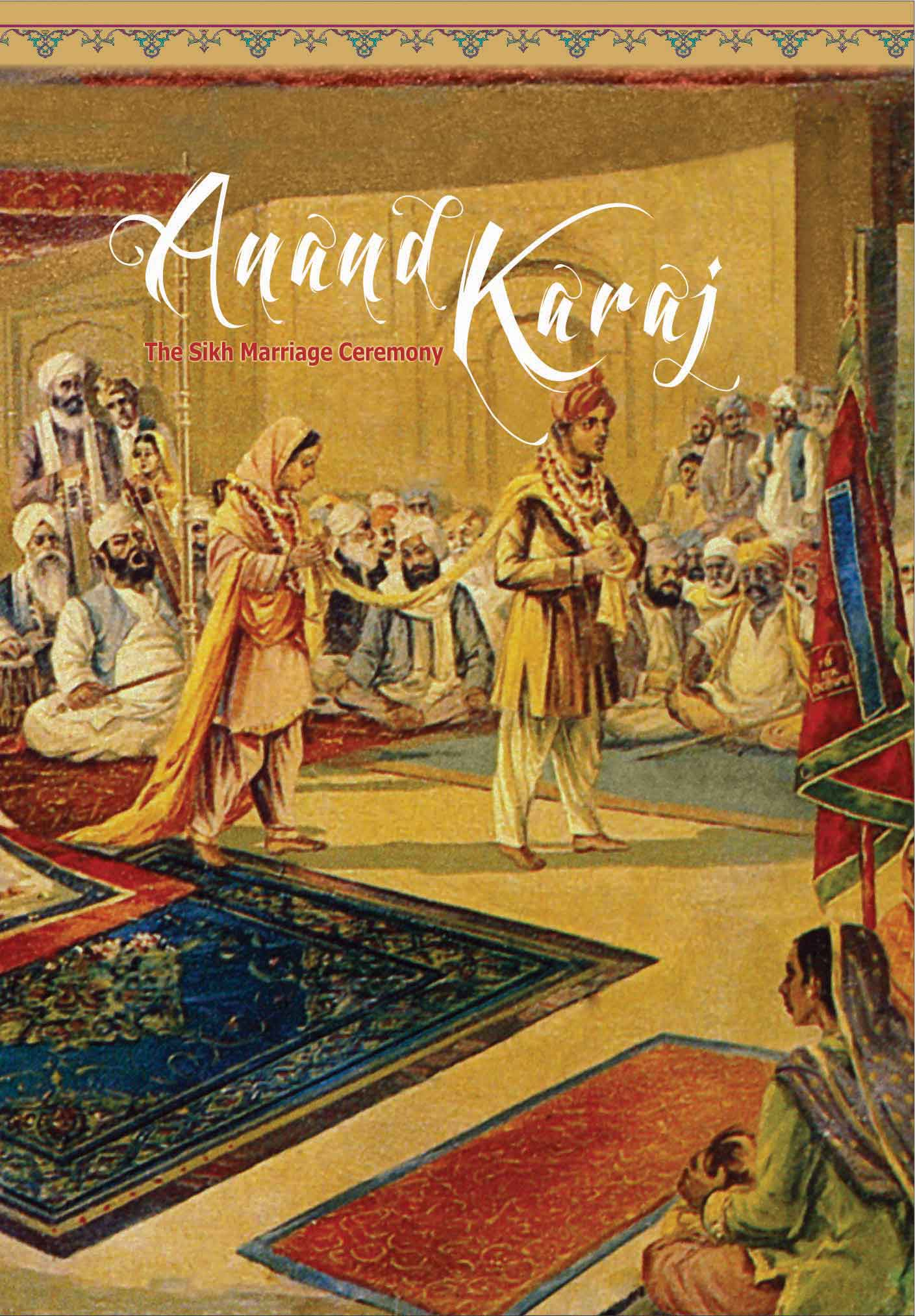 Anand Karaj - Sikh Marriage Ceremony